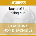 House of the rising sun cd musicale