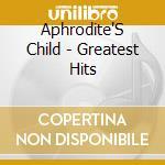 Aphrodite'S Child - Greatest Hits cd musicale di APHRODITE'S CHILD
