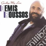 GOODBYE MY LOVE cd musicale di Demis Roussos