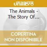 The Animals - The Story Of... cd musicale di ANIMALS