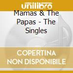 Mamas & The Papas - The Singles cd musicale di The mama's & the pap