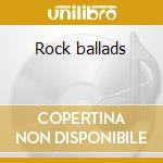 Rock ballads cd musicale di Artisti Vari