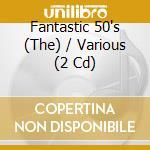 Fantastic fifthies cd musicale di Artisti Vari