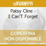 I can't forget cd musicale di Patsy Clyne