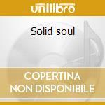 Solid soul cd musicale di Artisti Vari