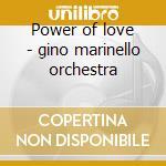 Power of love - gino marinello orchestra cd musicale di Artisti Vari