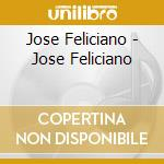Greatest hits cd musicale di Jose' Feliciano