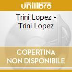 Greatest hits cd musicale di Trini Lopez