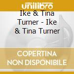 Greatest hits cd musicale di Ike & tina Turner