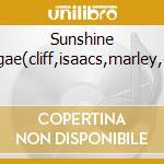 Sunshine reggae(cliff,isaacs,marley,etc) cd musicale di Artisti Vari