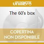 The 60's box cd musicale di Artisti Vari