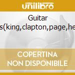 Guitar heroes(king,clapton,page,hendrix) cd musicale di Artisti Vari