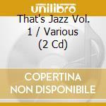 That's jazz vol. 1 cd musicale di Artisti Vari