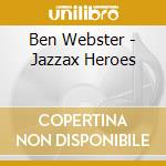 JAZZ & BLUES cd musicale di JAZZX HEROES/COLTRANE/WEBSTER