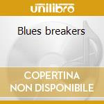 Blues breakers cd musicale di Artisti Vari