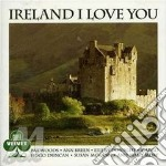 Ireland i love you cd musicale di Irlanda - vv.aa.