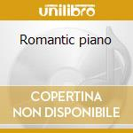Romantic piano cd musicale di Artisti Vari