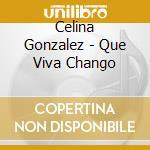 Que viva chango cd musicale di Cuba - c. gonzales
