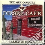 Diesel cafe (tex mex country) cd musicale di Artisti Vari