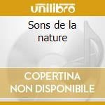 Sons de la nature cd musicale di Artisti Vari