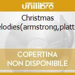 Christmas melodies(armstrong,platters cd musicale di Artisti Vari