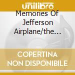 MEMORIES OF JEFFERSON AIRPLANE/THE TROGG cd musicale di JEFFERSON AIRPLANE/T