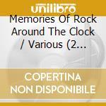 MEMORIES OF ROCK AROUND THE CLOCK (2CD) cd musicale di AA.VV.