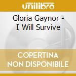 I WILL SURVIVE cd musicale di GAYNOR GLORIA
