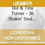 36 shakin' soul standards cd musicale di Ike & tina Turner