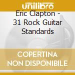 31 rockguitar standards cd musicale di Eric Clapton
