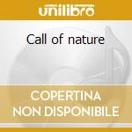 Call of nature cd musicale di Artisti Vari