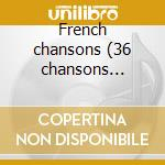 French chansons (36 chansons d'amour) cd musicale di Artisti Vari
