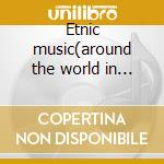 Etnic music(around the world in 40 songs cd musicale