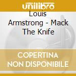 Mack the knife cd musicale di Louis Armstrong