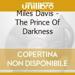 Prince of darkness cd musicale di Miles Davis
