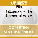 Immortal voice (1918 - 1996) cd musicale di Ella Fitzgerald