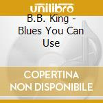 Blues you can use cd musicale di B.b. King
