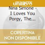 I loves you porgy cd musicale di Nina Simone