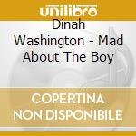 Mad about the boy cd musicale di Dinah Washington