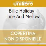 Fine and mellow cd musicale di Billie Holiday