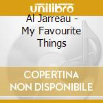 My favourite things cd musicale di Al Jarreau