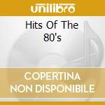 Hits of the eighties cd musicale di Artisti Vari