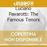 Famous tenors cd musicale di Pavarotti/domingo/et