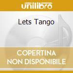 Let's tango cd musicale di Artisti Vari
