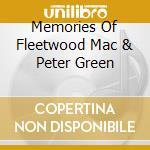 MEMORIES OF FLEETWOOD MAC & PETER GREEN cd musicale di FLEETWOOD MAC & PETE