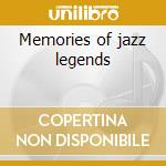 Memories of jazz legends cd musicale di Artisti Vari