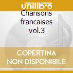 Chansons francaises vol.3 cd musicale di Artisti Vari