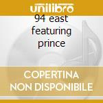 94 east featuring prince cd musicale di Prince