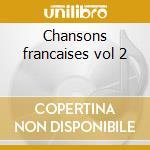 Chansons francaises vol 2 cd musicale di Artisti Vari