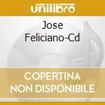 Jose feliciano cd musicale di Jose' Feliciano